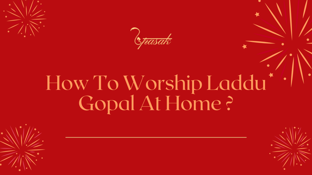 How-To-Worship-Laddu-Gopal-At-Home